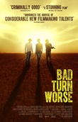 Bad Turn Worse DVD Release Date