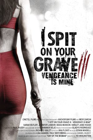 I Spit on Your Grave 3: Vengeance is Mine (2015) DVD Release Date